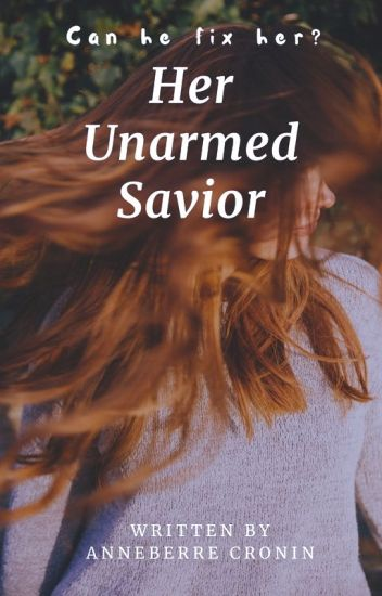 "Her Unarmed Savior (Previously ""The Bad Boy Is My Stalker?"")"
