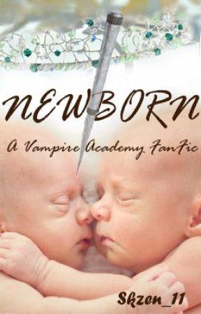 Newborn-A Vampire Academy FanFiction by Skzen_11