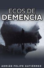 Ecos de demencia by SkrywerHS