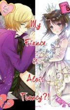 My Fiance is Alois Trancy?! (Alois x Reader Lemon) by Grell_So_Kawaii