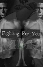 Fighting For You by Izzy_Army