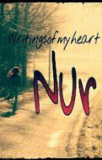 Nur /En Réécriture\ by WritingsOfMyHeart