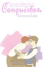 Aprendiendo a conquistar {Larry Stylinson} by TommoLxx