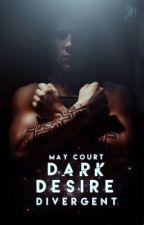 Dark Desire - Divergent (FF) ✔️ by -maycrt