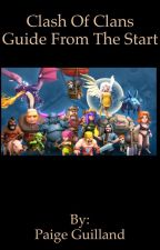 Clash Of Clans From The Start by PaigeGuilland