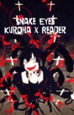 Snake Eyes(Kuroha x Reader One Shot) by FranTheKaneki
