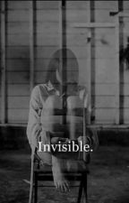 Invisible by lovefood1328