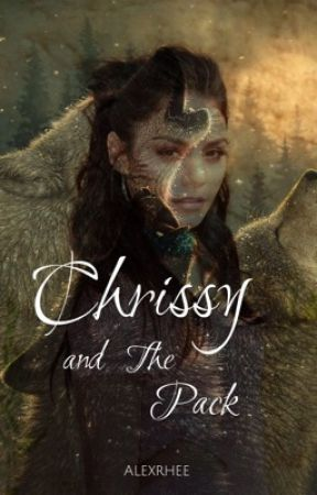Chrissy and The Pack (Book I) (Editing) by AlexRhee