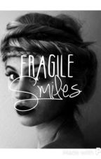 Fragile Smiles -- Completed by the-moon-hides-too