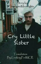 Cry Little Sister by LookingForMCR