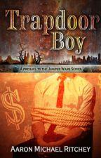 Trapdoor Boy by AaronMichaelRitchey