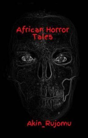 African Horror Tales by Akin_Rujomu