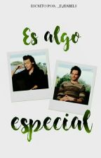 Es algo especial. [Larry Stylinson] by -everbels