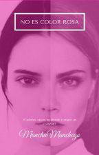 No Es Color Rosa ( Historia Lesbica) by ManchaManchego
