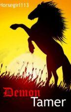Demon Tamer by horsegirl113