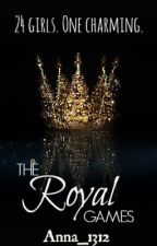 The Royal Games by Anna_1312