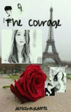 The Courage (jungkook and bomi fanfic) by Denicekayedante