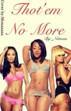 Thot'em Nomore(Complete)(Editing) by _Nationn