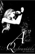 Alma Quebrantada (1er libro) by SweetDreams1226