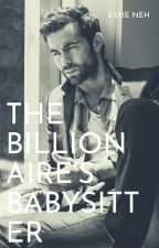 The Billionaire's Babysitter by essiebby