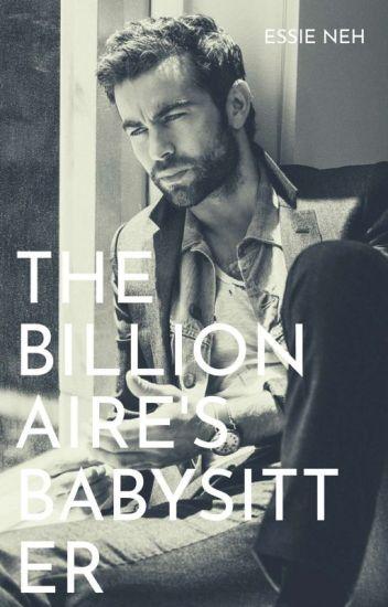 The Billionaire's Babysitter (Billionaires In Love #1)✔
