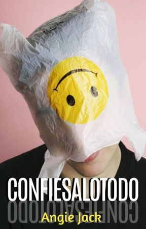 CONFIESALOTODO | Angie Jack by angieejack