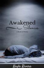 Awakened Silences by Kayla_Rivera_