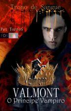 VALMONT - O príncipe Vampiro : Trono de sangue - #1 by pettorres