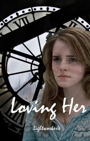 Loving Her (Lesbian Story) ON HOLD by Lightworker4