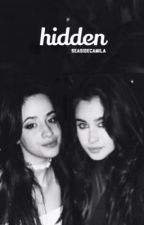 hidden ➵ camren (sequel to defiance) by seasidecamila