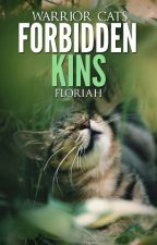 Warrior Cats: Forbidden Kins by Floriah-