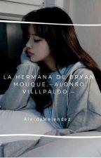 La hermana de Bryan Mouque.(Alonso Villalpando.) by AleidaMelendez
