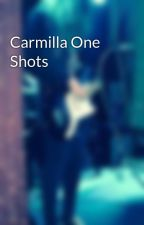 Carmilla One Shots by Whatsername2700