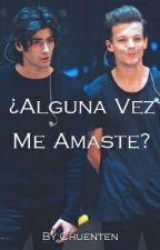 ¿Alguna Vez Me Amaste? // Zouis. One Shot. by Chuenten