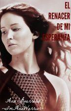 El Renacer de mí esperanza. by ImAnaWarrior