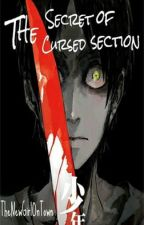 The Secrets of Cursed Section by pinkypizzaeater