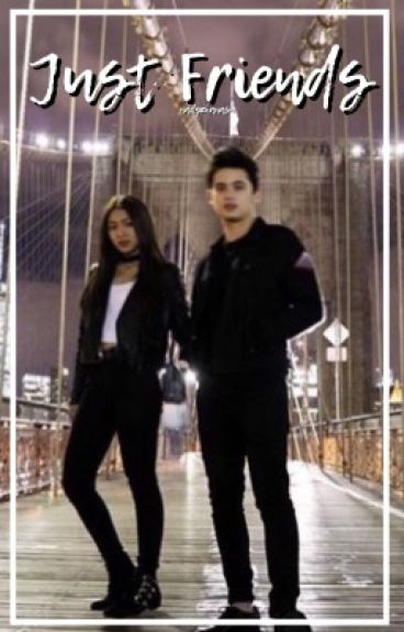 Just Friends?(JaDine Fanfiction) 《COMPLETED》