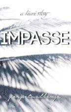 Impasse 》kiani ff 《 by PerpetualBenja