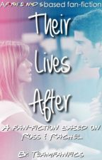 Their Lives After (A FRIENDS fan-fiction) by teamfanfics