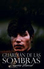 Guardián de las Sombras (Herederos del Infierno #2) by EugeniaVillareal