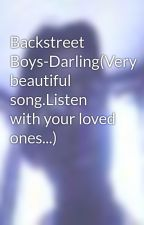 Backstreet Boys-Darling(Very beautiful song.Listen with your loved ones...) by maxmetallica