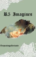 R5 Imagines by repeatingaftertaste