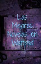 Las Mejores Novelas en Wattpad by Miiilulove