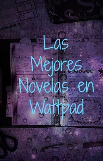 Las Mejores Novelas en Wattpad