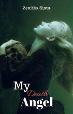 My Death Angel (#1 MDA Series) TELAH TERBIT! by ZenithaSinta