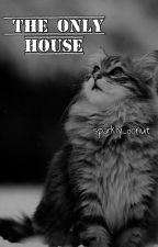 The Only House by sparkly_donut