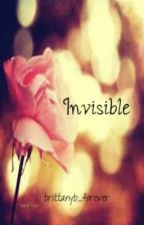 Invisible by brittanyb_forever