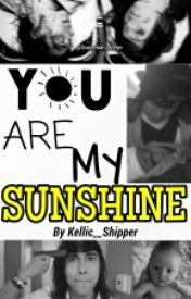 You Are My Sunshine by EtherealKellic