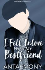 I fell inlove with my Bestfriend by antaemony