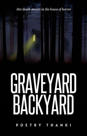 Graveyard, Backyard [Book 1 & 2]
